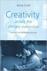Creativity Across the Primary Curriculum: Framing and Developing Practice