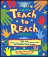 Teach to Reach: Over 300 Strategies, Tips, and Helpful Hints for Teachers of All Grades