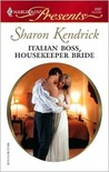 Italian Boss, Housekeeper Bride by Sharon Kendrick