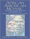 African American Mosaic: A Documentary History from the Slave Trade to the Twenty-First Century, Volume Two: From 1865 to the Present