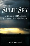 The Split Sky: A Journey of Discovery in Utah's Nine Mile Canyon