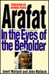 Arafat: In the Eyes of the Beholder: In the Eyes of the Beholder