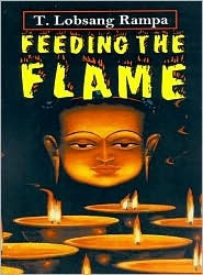 Feeding the Flame by T. Lobsang Rampa