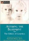 Altering the Blueprint: The Ethics of Genetics [A University-Level Course]