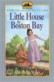 Little House by Boston Bay by Melissa Wiley