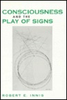 Consciousness and the Play of Signs