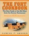 The Fort Cookbook: New Foods of the Old West from the Famous Denver Restaurant