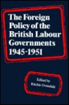 Foreign Policy of British Labour Government 1945-51