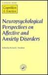 Neuropsychological Perspectives on Affective and Anxiety Disorders: A Special Issue of Cognition and Emotion