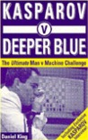 Kasparov v Deeper Blue: The Ultimate Man v Machine Challenge