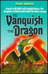 To Vanquish the Dragon
