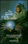 The Game of Wizards: Roots of Consciousness and the Esoteric Arts