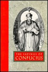 Sayings of Confucius by Confucius