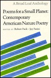 Poems for a Small Planet: Contemporary American Nature Poetry (A Bread Loaf Anthology)