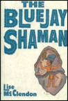 The Bluejay Shaman