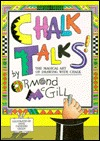 Chalk Talks! by Ormond Mcgill