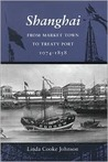 Shanghai: From Market Town To Treaty Port, 1074 1858