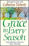 Grace in Every Season: Through the Year With Catherine Doherty/Daily Reflections