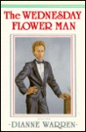 The Wednesday Flower Man