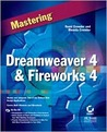 Mastering Dreamweaver 4 and Fireworks 4 [With CD-ROM]
