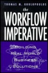 The Workflow Imperative: Building Real World Business Solutions