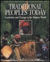 Traditional Peoples Today: Continuity and Change in the Modern World (The Illustrated History of Humankind, #5)