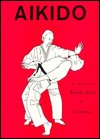 Aikido: An Introduction to Tomiki-Style : Randori-No-Kata & Variations