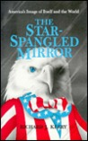 The Star-Spangled Mirror: America's Image of Itself and the World