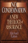 No Condemnation: A New Theology of Assurance