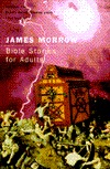 Bible Stories for Adults by James K. Morrow
