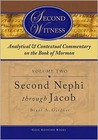 Second Witness: Analytical and Contextual Commentary on the Book of Mormon, Second Nephi Through Jacob