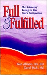Full & Fulfilled: The Science of Eating to Your Soul's Satisfaction