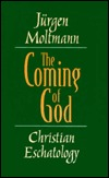 Coming of God by Jürgen Moltmann