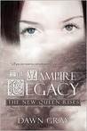 The New Queen Rises (The Vampire Legacy #1)