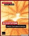 Ecosystem: Living the 12 Principles of Networked Business