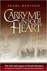 Carry Me in Your Heart: The Life and Legacy of Sarah Schenirer, Founder and Visionary of the Bais Yaakov Movement