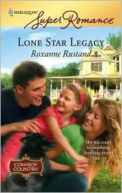 Lone Star Legacy (Cowboy Country, Book 3) by Roxanne Rustand