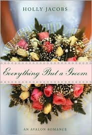 Everything But a Groom by Holly Jacobs