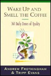 Wake up and Smell the Coffee by T. Evans