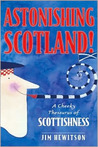 Astonishing Scotland!: A Cheeky Thesaurus of Scottishness