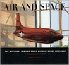 Air And Space: The National Air And Space Museum Story Of Flight