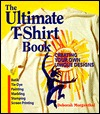 The Ultimate T-Shirt Book by Deborah Morgenthal