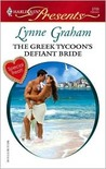 The Greek Tycoon's Defiant Bride (The Rich, the Ruthless and the Really Handsome, #2) (Harlequin Presents, #2700)