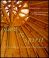 Earth to Spirit. In Search of Natural Architecture