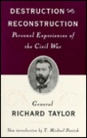 Destruction and Reconstruction: Personal Experiences of the Civil War