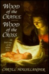 Wood of the Cradle, Wood of the Cross