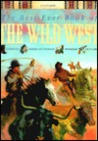 Best Ever Book of the Wild West