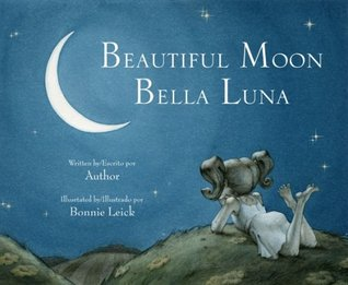 Beautiful Moon / Bella Luna by Dawn Jeffers