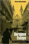 Sarajevo Essays: Politics, Ideology, and Tradition