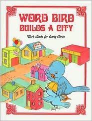 Word Bird Builds a City by Jane Belk Moncure